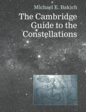 Bakich, Cambridge Guide to the Constellations